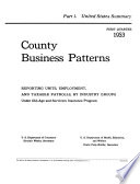 County Business Patterns, First Quarter 1953: Reporting Units, Employment, and Taxable Payrolls by Industry Groups ... 1955