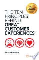 """The Ten Principles Behind Great Customer Experiences"" by Matt Watkinson"