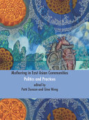 Mothering in East Asian Communities;Politics and Practices