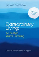 Extraordinary Living: A Lifestyle Worth Pursuing