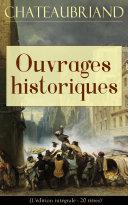 Pdf Chateaubriand: Ouvrages historiques (L'édition intégrale - 20 titres) Telecharger