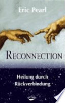 Reconnection  : Heilung durch Rückverbindung