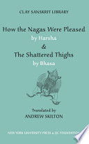 How the N  gas were pleased       The shattered thighs    by Bh  sa   transl  by Andrew Skilton Book