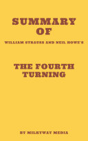 Summary of William Strauss and Neil Howe   s The Fourth Turning
