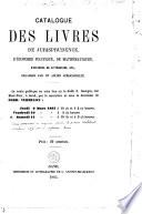 Catalogue des livres de jurisprudence, d'économie politique, de mathématiques, d'histoire, de littérature, etc., délaissés par un ancien jurisconsulte
