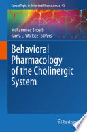 Behavioral Pharmacology of the Cholinergic System
