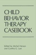 Child Behavior Therapy Casebook
