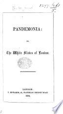 Pandemonia  or the white slaves of London   Signed  Veritas