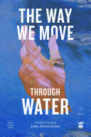 The Way We Move Through Water and other poems