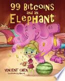 99 Bitcoins and an Elephant
