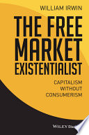 The Free Market Existentialist