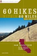60 Hikes Within 60 Miles  San Francisco  Including San Jose  Oakland  and Santa Rosa