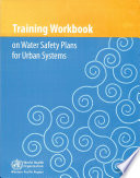 Training Workbook on Water Safety Plans for Urban Systems