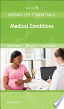 Midwifery Essentials Medical Conditions E Book