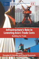 Infrastructure s Role in Lowering Asia s Trade Costs Book