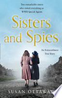 Sisters and Spies  The True Story of WWII Special Agents Eileen and Jacqueline Nearne