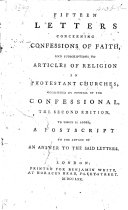Fifteen Letters concerning confessions of faith and subscriptions to articles of religion in Protestant Churches ... To which is added a postscript to the author of an answer to the said letters