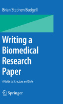 Writing a biomedical research paper : a guide to structure and style (2009)