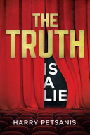 Pdf The Truth Is a Lie: The Complete Psychological and Motivational Journey to Personal Transformation Through Conscience Thought, Relationshi