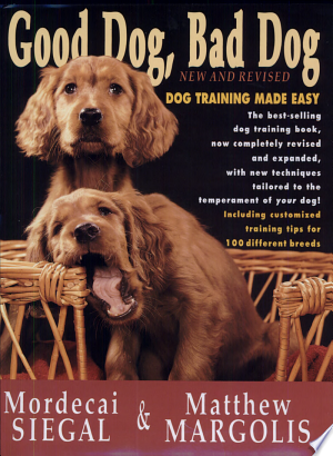 Download Good Dog, Bad Dog, New and Revised Free PDF Books - Free PDF