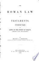 The Roman Law of Testaments, Codicils, and Gifts in the Event of Death (mortis Causa Donationes).