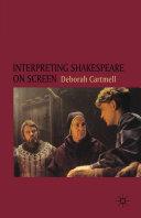 Interpreting Shakespeare on Screen