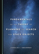 Fundamentals of the Theory of Planning the Search for Space Objects [Pdf/ePub] eBook