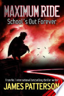 Maximum Ride School S Out Forever Book