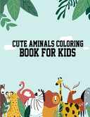 Cute Aminals Coloring Book for Kids