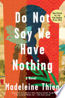 Do Not Say We Have Nothing  A Novel