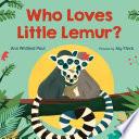 Who Loves Little Lemur  Book PDF