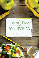 """Living Easy with Ayurveda"" by Dr JV Hebbar"