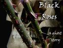 Black Roses: a ghost story [Pdf/ePub] eBook