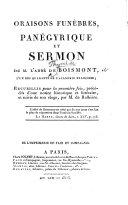 Oraisons funèbres, panégyrique et sermon de M. l'Abbé de Boismont; recueillis pour la première fois, précédés d'une notice ... et suivis de son éloge par M. de Rulhière