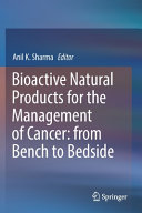 Bioactive Natural Products for the Management of Cancer  from Bench to Bedside Book