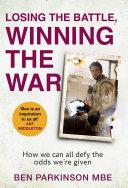 Losing the Battle, Winning the War Book