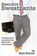 Executive in Sweatpants