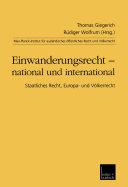Einwanderungsrecht — national und international: Staatliches Recht, ...