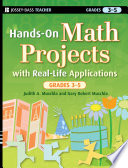 Hands-On Math Projects with Real-Life Applications, Grades 3-5