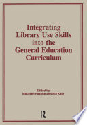 Integrating Library Use Skills Into The General Education Curriculum