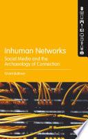 Inhuman Networks