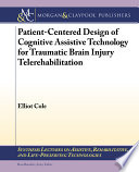 Patient Centered Design of Cognitive Assistive Technology for Traumatic Brain Injury Telerehabilitation Book