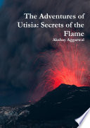 The Adventures of Utisia  Secrets of the Flame