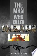 The Man Who Killed Osama Bin Laden Book PDF