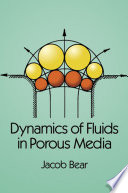Dynamics of Fluids in Porous Media