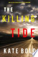 The Killing Tide  An Alexa Chase Suspense Thriller   Book 2