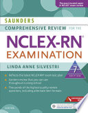 """Saunders Comprehensive Review for the NCLEX-RN® Examination E-Book"" by Linda Anne Silvestri"