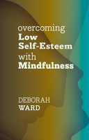 Overcoming Low Self Esteem With Mindfulness