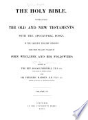 The Holy Bible Containing The Old And New Testaments With The Apocryphal Books In The Earliest English Versions Made From The Latin Vulgate By John Wycliffe And His Followers