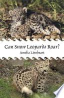Can Snow Leopards Roar?